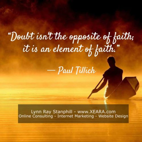 Doubt Isnt The Opposite Of Faith It Is An Element Of Faith - Paul Tillich